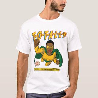 T-O-T-A-L-L-Y! T-Shirt