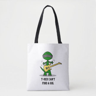 T-Rex can't find a Gig. Tote Bag