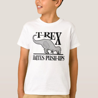 T-Rex Hates Push-Ups $20.95 Kids T-Shirt