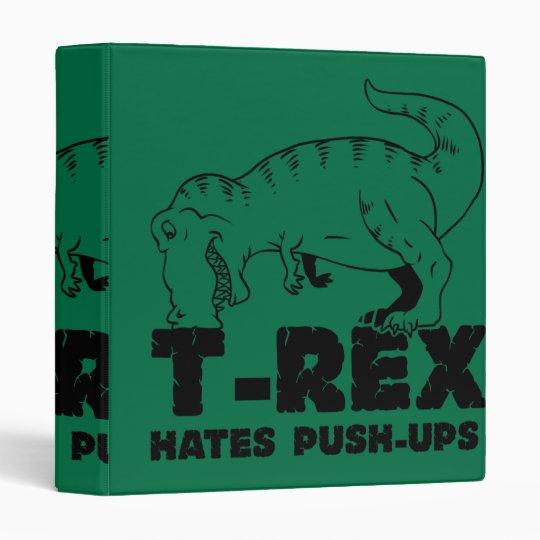t rex hates push-ups 3 ring binders
