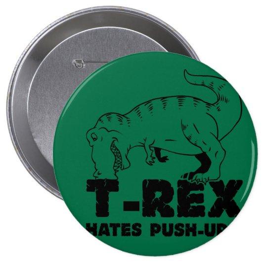 t rex hates push-ups 4 inch round button