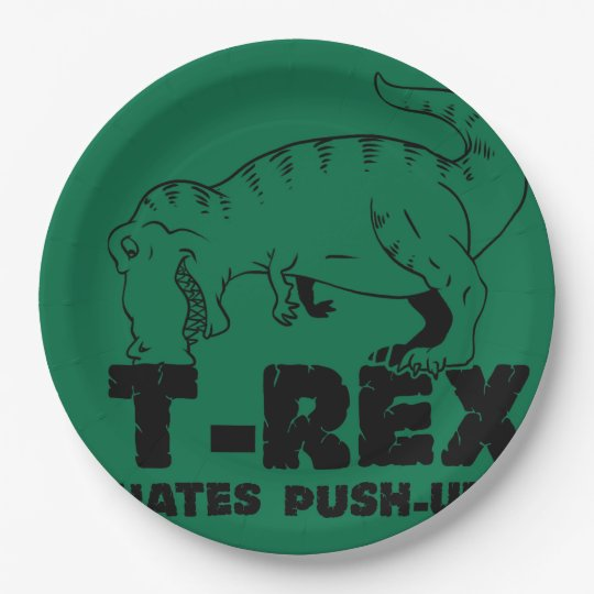 t rex hates push-ups 9 inch paper plate