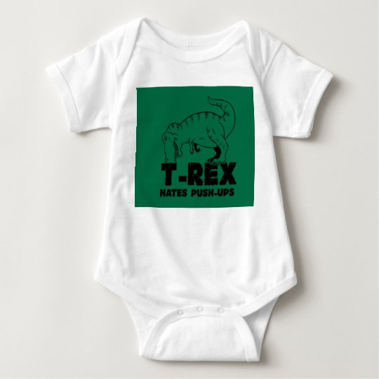 t rex hates push-ups baby bodysuit