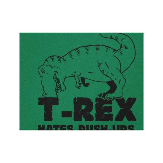 t rex hates push-ups canvas print