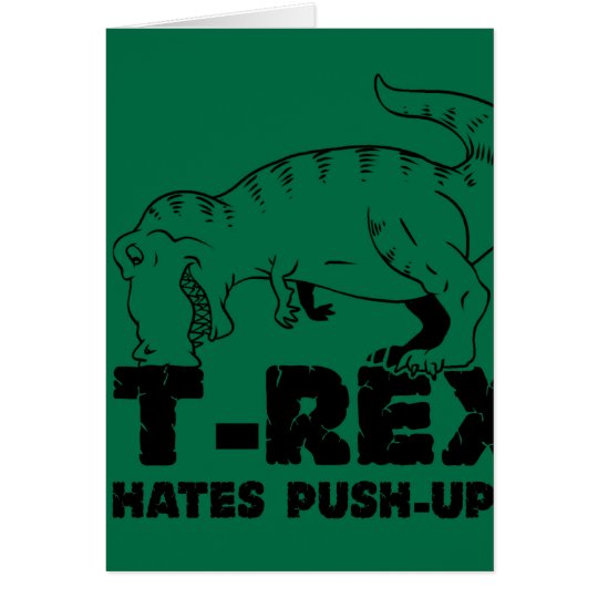 t rex hates push-ups card