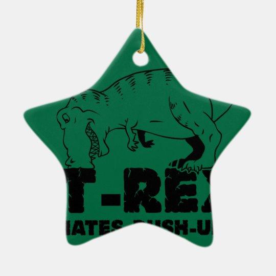 t rex hates push-ups ceramic ornament