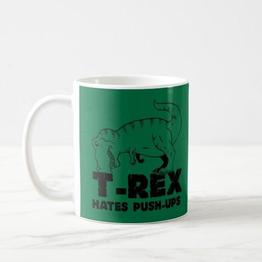 t rex hates push-ups coffee mug