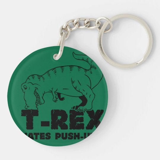 t rex hates push-ups Double-Sided round acrylic keychain