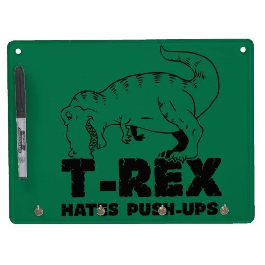 t rex hates push-ups dry erase board with keychain holder