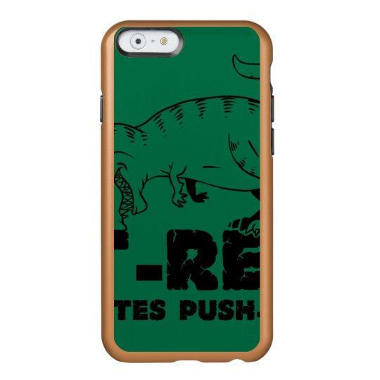 t rex hates push-ups incipio feather® shine iPhone 6 case