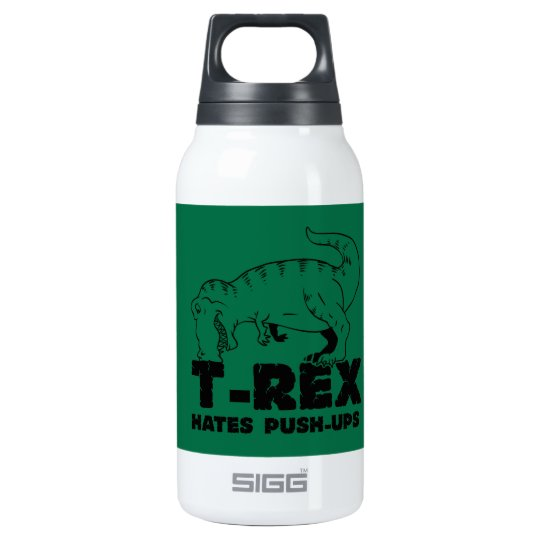 t rex hates push-ups insulated water bottle