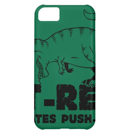 t rex hates push-ups iPhone 5C covers