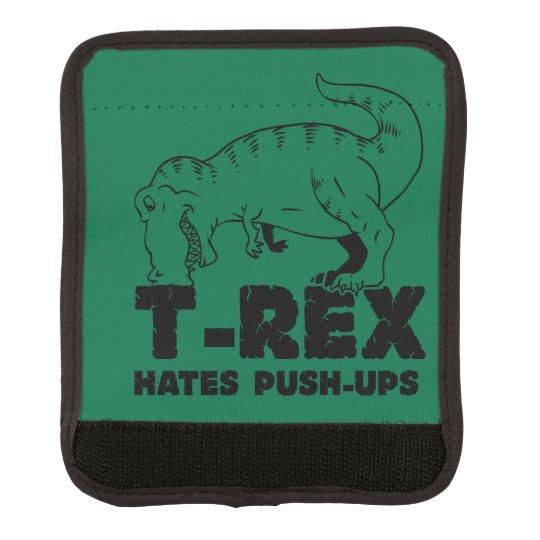 t rex hates push-ups luggage handle wrap