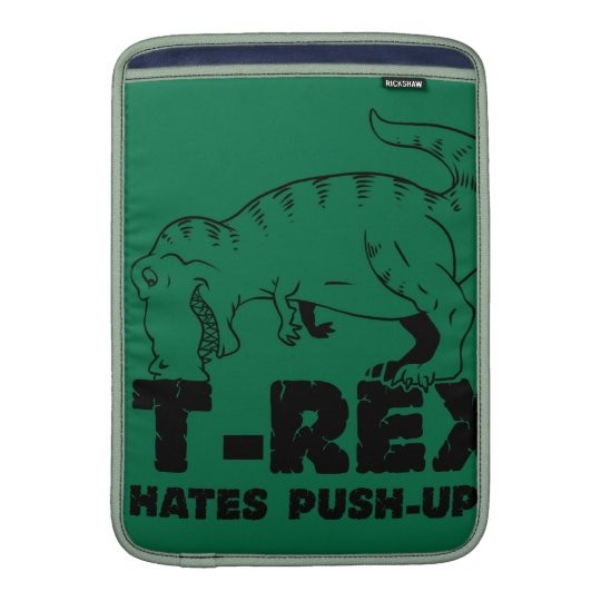 t rex hates push-ups MacBook sleeves
