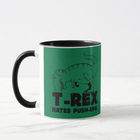 t rex hates push-ups mug
