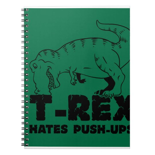 t rex hates push-ups notebooks