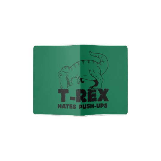 t rex hates push-ups passport holder