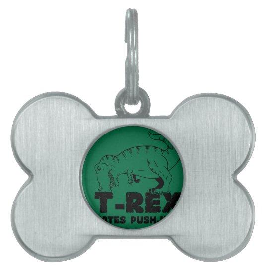 t rex hates push-ups pet name tag