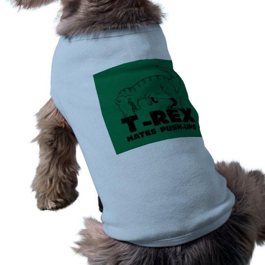t rex hates push-ups pet tee shirt