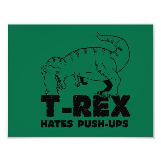 t rex hates push-ups photo print