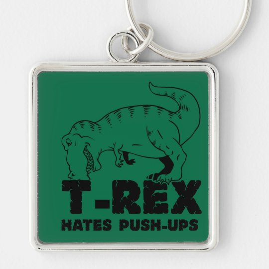 t rex hates push-ups Silver-Colored square keychain