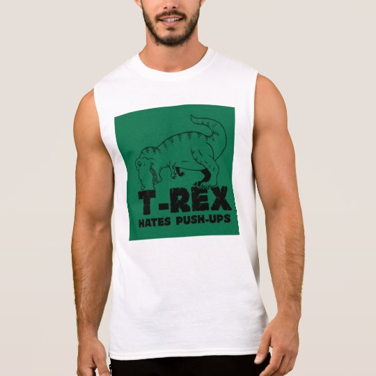 t rex hates push-ups sleeveless shirt