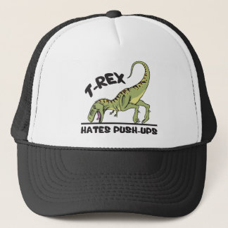 T-Rex Hates Push-Ups Trucker Hat