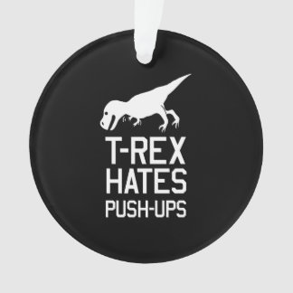 T-Rex Hates Pushups Ornament