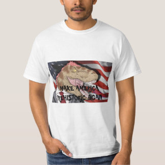 T-REX T-SHIRT!  Make America Prehistoric Again! T-Shirt