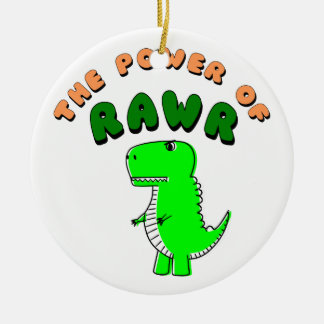 T-Rex The Power Of RAWR Ceramic Ornament