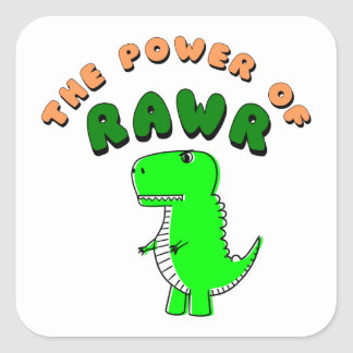 T-Rex The Power Of RAWR Square Sticker