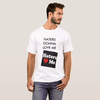 T SHHIRT FOR THE HATERS T-Shirt