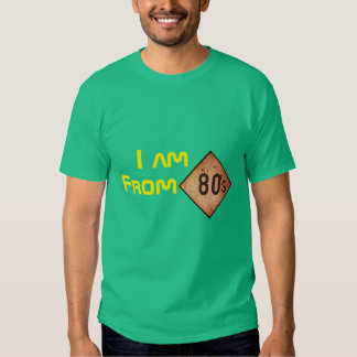 T-Shirt: I am From 80s. Green Shirts