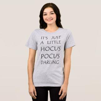 T-Shirt It's Just A Little Hocus Pocus Darling