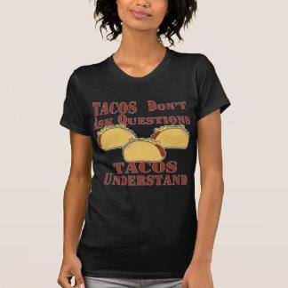 T-shirt Les tacos ne posent pas des questions que les