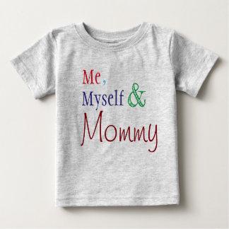 T-shirt me, myself & mommy.