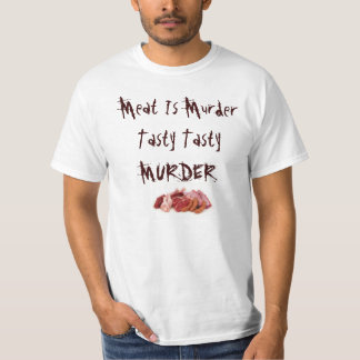T-Shirt Meat Is Murder, Tasty, Tasty, Murder