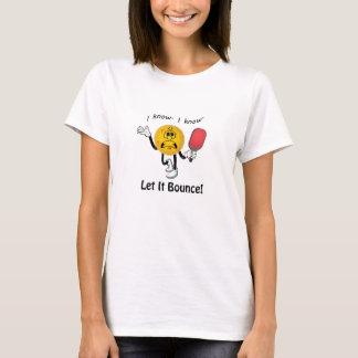 T-shirt Pickleball : Laissez lui rebondir