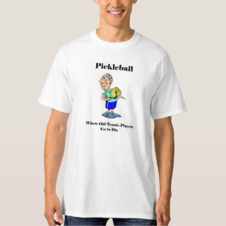 T-Shirt Pickleball Old Tennis Players