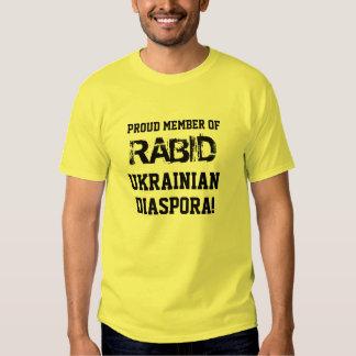 T-Shirt: Proud Member of RABID Ukrainian Diaspora! Tshirt
