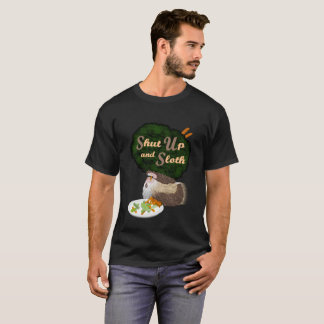 T-shirt 'Shut UP and Sloth'