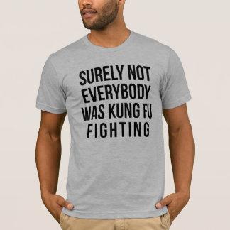 T-shirt Sûrement pas tout le monde était combat de Kung Fu