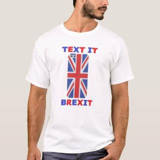 T-Shirt Text It Brexit