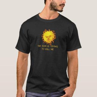 T-shirt The Sun essaye de me tuer !