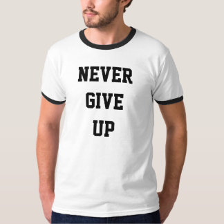 """T-shirt """"to never give up """""""