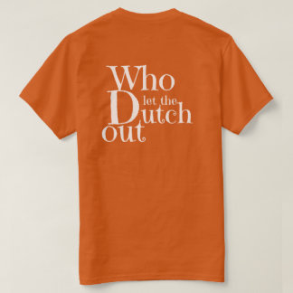 T-shirt - WHO pays attention the Dutch out
