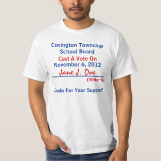T-Shirt Write-In Candidate Local State Federal any