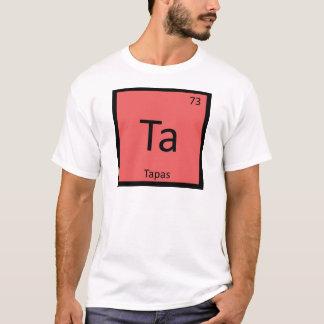 Ta - Tapas Appetizer Chemistry Periodic Table T-Shirt