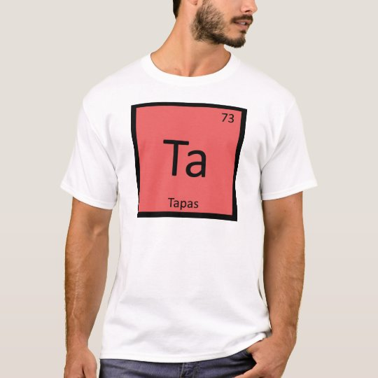 Ta - Tapas Appetizer Chemistry Periodic Table T-Shirt