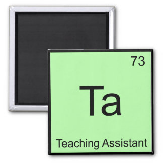 Ta - Teaching Assistant Chemistry Element Symbol T Magnet